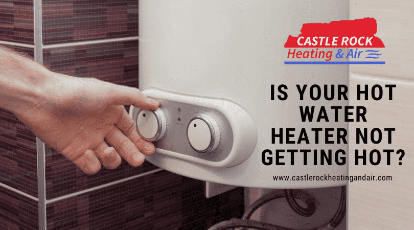 Is Your Hot Water Heater Not Getting Hot