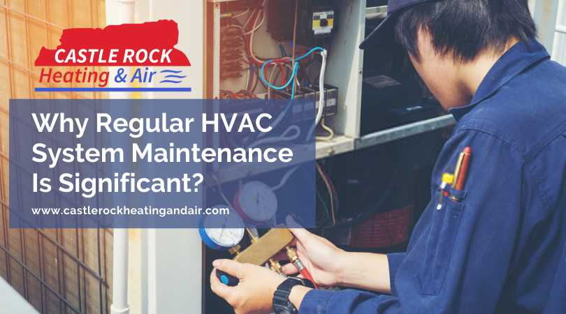 Why Regular HVAC System Maintenance Is Significant