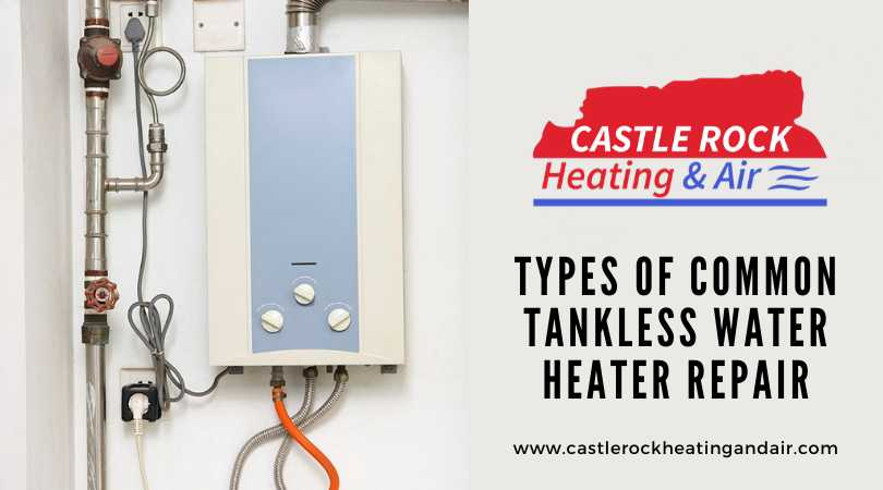 Types Of Common Tankless Water Heater Repair