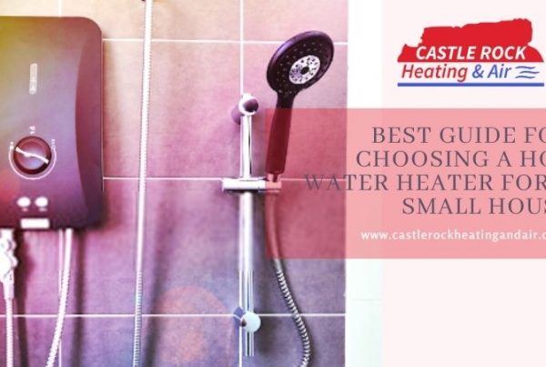 Guide For Choosing A Hot Water Heater For a Small House