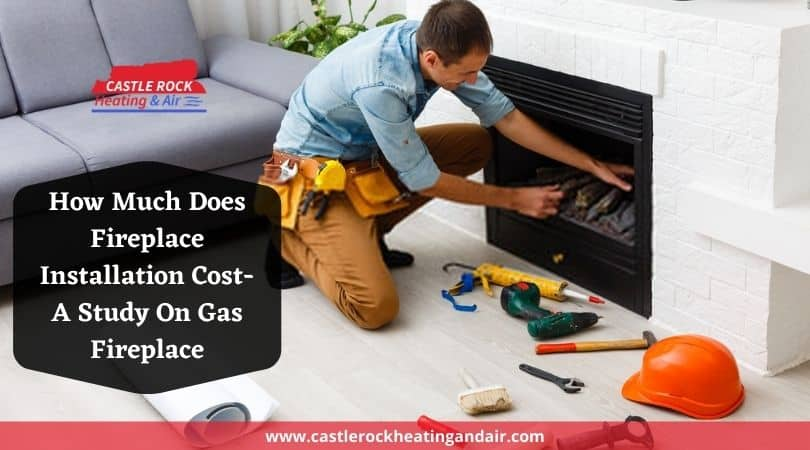 Fireplace Installation Cost Castle Rock