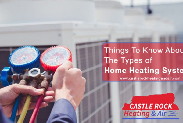 Types of Home Heating Systems Castle Rock