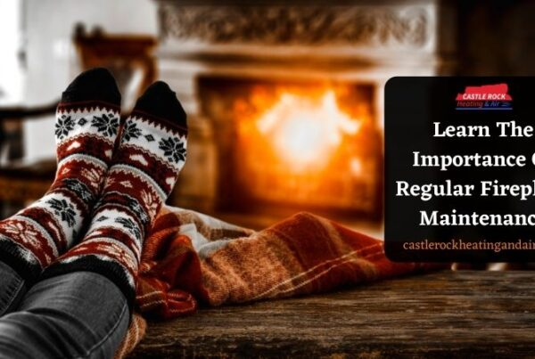 Regular Fireplace Maintenance Castle Rock