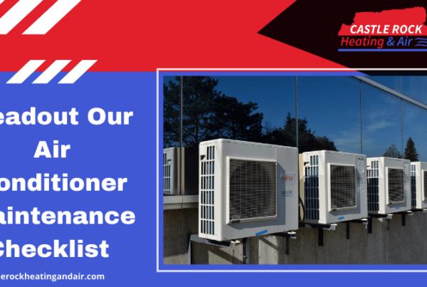 Readout Our Air Conditioner Maintenance Checklist