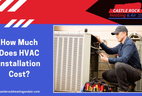 HVAC Installation Cost Castle Rock Co
